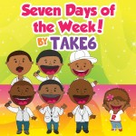 """Seven Days Of The Week!"" by Take 6"