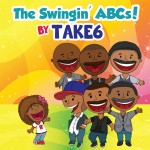 """The Swingin' ABCs!"" by Take 6"